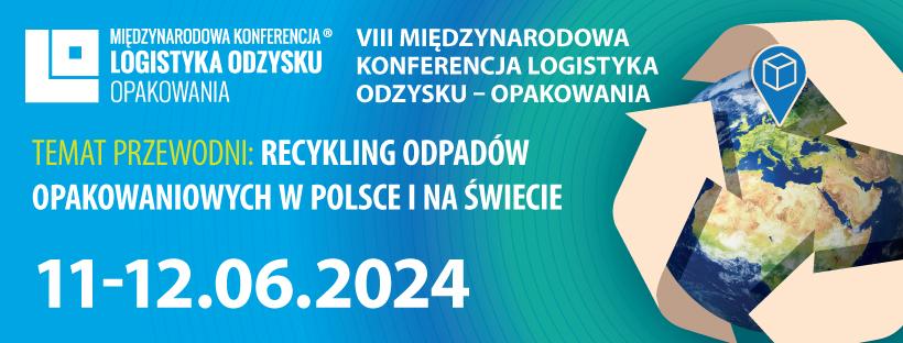 VIII Międzynarodowa Konferencja Logistyka Odzysku - Opakowania 2024